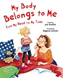 My Body Belongs to Me from My Head to My Toes (The Safe Child, Happy Parent Series) (English Edition)
