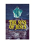 The Sins of Jesus: A Historical Account of a Human Jesus (English Edition)