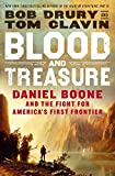 Blood and Treasure: Daniel Boone and the Fight for America's First Frontier (English Edition)