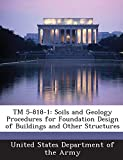 TM 5-818-1: Soils and Geology Procedures for Foundation Design of Buildings and Other Structures