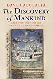 The Discovery of Mankind: Atlantic Encounters in the Age of Columbus (English Edition)
