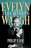 Evelyn Waugh: A Life Revisited