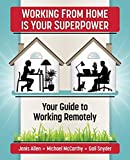 Working from Home Is Your SuperPower: Your Guide to Working Remotely (English Edition)