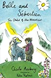 Belle and Sébastien: Illustrated by Helen Stephens (Alma Junior Classics): The Child of the Mountains (Alma Classics Junior) (English Edition)