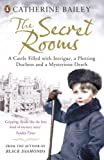The Secret Rooms: A Castle Filled with Intrigue, a Plotting Duchess and a Mysterious Death (English Edition)