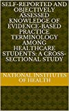 Self-reported and objectively assessed knowledge of evidence-based practice terminology among healthcare students: A cross-sectional study (English Edition)