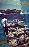 Our Dad Is Dead: and Other Fun Things to Talk About (English Edition)
