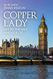 Copper Lady: Life in the Met and Lords (English Edition)