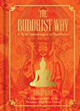 The Buddhist Way: A Brief Introduction to Buddhism a Dharmachari of the Triratna Buddhist Order