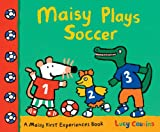 Maisy Plays Soccer: A Maisy First Experiences Book (English Edition)