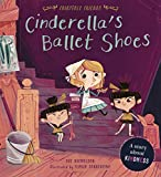 Cinderella's Ballet Shoes: A Story about Kindness (Fairytale Friends) (English Edition)