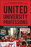 United University Professions: Pioneering in Higher Education Unionism (English Edition)