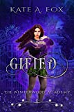 Gifted: The Winterwood Academy Book 1: A Young Adult Witch Academy Novel (English Edition)