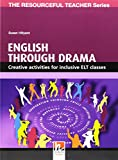 English through drama. The resourceful teacher series: Creative activities for inclusive ELT classes (Helbling Languages)