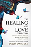 The Healing and Love Collection: Dancing with Elephants, A More Healing Way, Healing Justice: 1 (How to Die Smiling Series Boxsetbo(book 1-3))