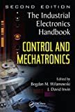 Control and Mechatronics (The Electrical Engineering Handbook) (English Edition)