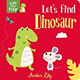Let's Find Dinosaur (Lift-The-Flap Books)