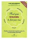Heal Your Wounds & Find Your True Self: Self Betrayal: Finally, a Book That Explains Why Its So Hard Being Yourself!