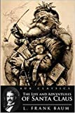 The Life and Adventures of Santa Claus Illustrated (English Edition)