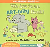 We Are in an ART-ivity Book! (Elephant & Piggie)
