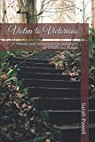 Victim to Victorious: 21 Poems and Devotions for Survivors of Childhood Abuse (Victim to Victorious Series)