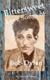 Bittersweet Love Songs of Bob Dylan (English Edition)