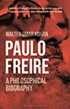 Paulo Freire: A Philosophical Biography (English Edition)