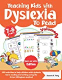 Teaching Kids with Dyslexia To Read. 100 activities to help children with dyslexia learn reading and writing using the Orton Gillingham method. Black & White Edition. Volume 2.