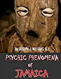 Psychic Phenomena of Jamaica (English Edition)