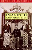 Imagined Communities: Reflections on the Origin and Spread of Nationalism by Benedict Anderson(1991-08-08)