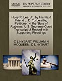 Huey R. Lee, Jr., by His Next Friend L. D. Turberville, Petitioner, v. the State of Alabama. U.S. Supreme Court Transcript of Record with Supporting Pleadings