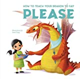 How to Teach your Dragon to Say Please