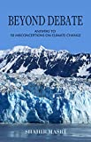 Beyond Debate: Answers to 50 Misconceptions on Climate Change (English Edition)