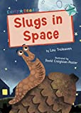 Slugs in Space: (Turquoise Early Reader) (Early Reader Turquoise)