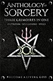 Anthology of Sorcery: Three Grimoires In One - Volumes 1, 2 & 3 (English Edition)