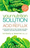 Your Nutrition Solution to Acid Reflux: A Meal-Based Plan to Help Manage Acid Reflux, Heartburn, and Other Symptoms of GERD by Kimberly Tessmer (2014-05-19)