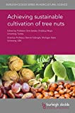 Achieving sustainable cultivation of tree nuts (Burleigh Dodds Series in Agricultural Science Book 56) (English Edition)