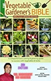 The Vegetable Gardener's Bible All North American Gardening Regions: Wide Rows, Organic Methods, Raised Beds, Manuring, Deep Soil MANAGEMENT: Wide Rows ... GLOBAL GARDENING etc. (English Edition)