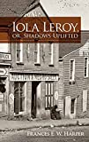 Iola Leroy, or, Shadows Uplifted (Dover Books on Literature & Drama) (English Edition)