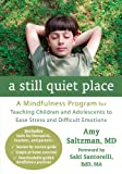 A Still Quiet Place: A Mindfulness Program for Teaching Children and Adolescents to Ease Stress and Difficult Emotions (English Edition)