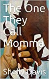 The One They Call Momma (English Edition)