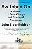Switched On: A Memoir of Brain Change and Emotional Awakening (English Edition)