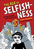 The Age of Selfishness: Ayn Rand, Morality, and the Financial Crisis (English Edition)
