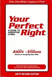 Your Perfect Right: A Guide to Assertive Living by Robert E. Alberti (1990-08-02)