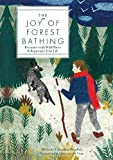 The Joy of Forest Bathing: Reconnect With Wild Places & Rejuvenate Your Life (Live Well) (English Edition)