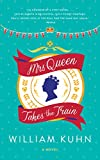 Mrs Queen Takes the Train: A Novel (English Edition)