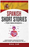 Spanish Short Stories for Beginners: Learn Spanish Language With Easy Stories & Grow Your Vocabulary (Vol. 2) (5)