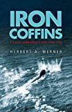 Iron Coffins: A U-boat Commander's War, 1939-45 (Cassell Military Paperbacks S.)