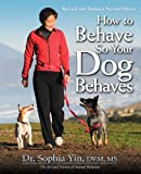 How to Behave So Your Dog Behaves, Revised and Updated 2nd Editon (English Edition)