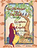 The Old Woman and the Eagle - La señora y el águila: English-Spanish Edition (Hoopoe Teaching-Stories)